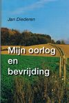 Jan Diederen: My war and liberation
